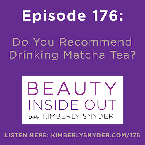 Do You Recommend Drinking Matcha Tea? [BIO Podcast: Ep  176