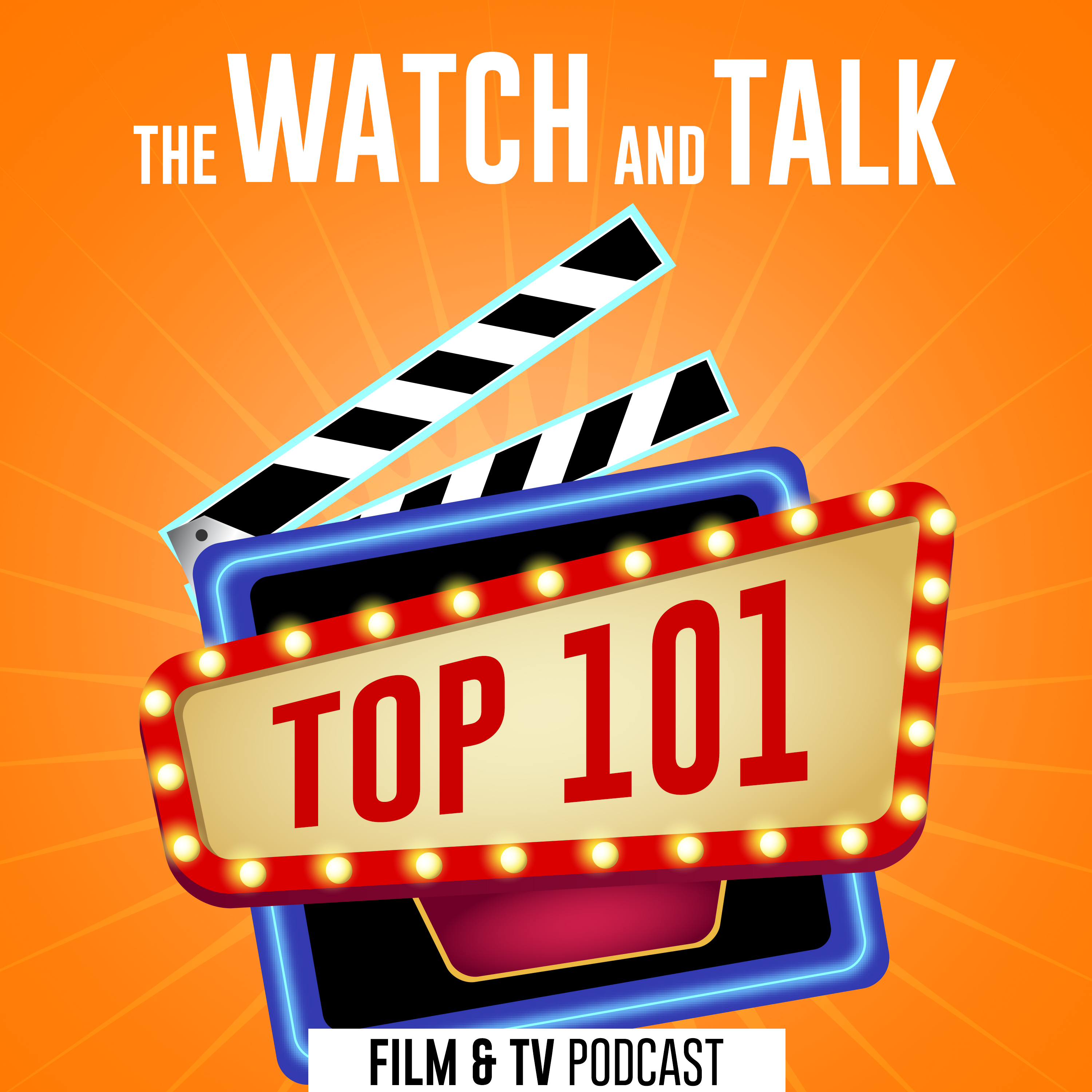 The Watch And Talk Top 101 | Film Podcast show art