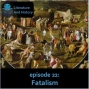 Artwork for Episode 22: Fatalism (The Book of Ecclesiastes)