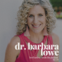 Artwork for 59 | Life Coach & Licensed Psychologist, Dr. Barbara Lowe