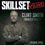 Artwork for Skillset Live Episode #154: Clint Smith - Thunder Ranch