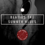 Artwork for #013: Beating The Summer Blues