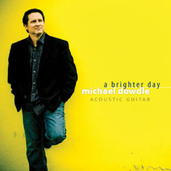 """A Brighter Day"" Acoustic Instrumental Guitar from Michael Dowdle"