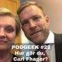 Artwork for #22 Hur gör du Carl Fhager?