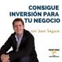 Artwork for Invierte y consigue inversión para negocios, con Joan Segura - MENTORES
