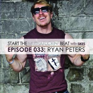 Start The Beat 033: RYAN PETERS