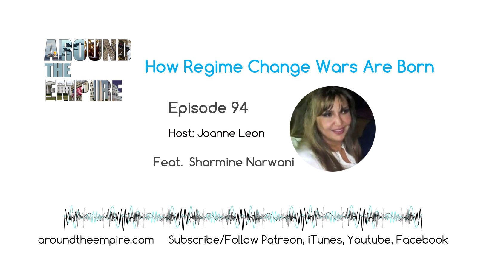 Ep94 How Regime Change Wars Are Born feat Sharmine Narwani