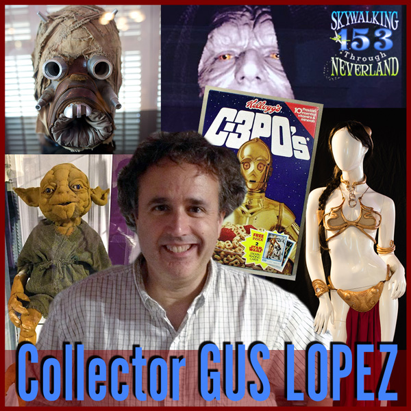 153: STAR WARS Props & Costumes with GUS LOPEZ