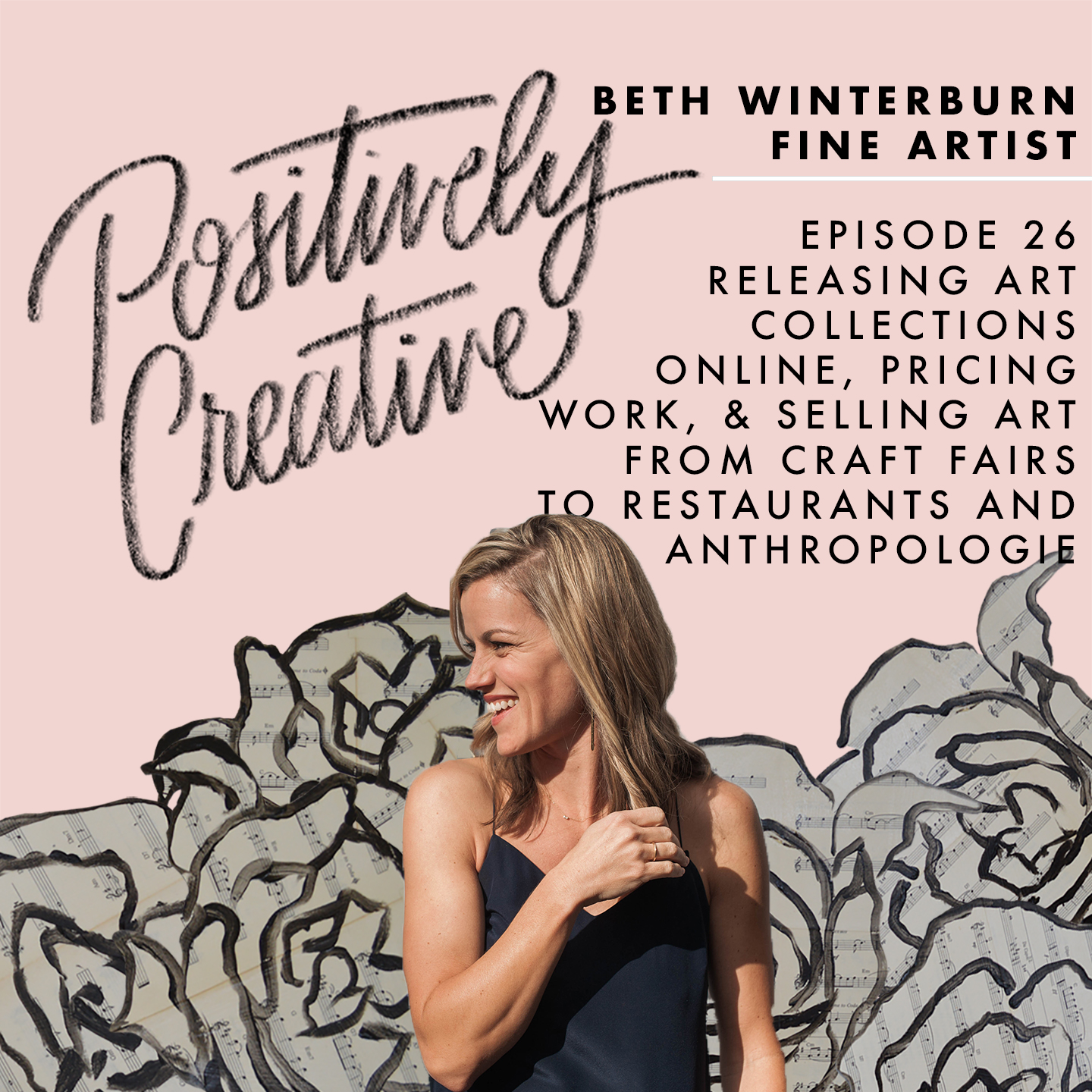 Artwork for 026 - Beth Winterburn, Fine Artist on Releasing Art Collections Online, Pricing Her Work, and Selling Work from Craft Fairs to Restaurants and Anthropologie