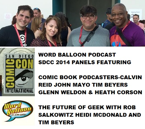Word Balloon Podcast SDCC 2014 Panels-The Future Of Geek & The Comic Book Podcasters Roundtable