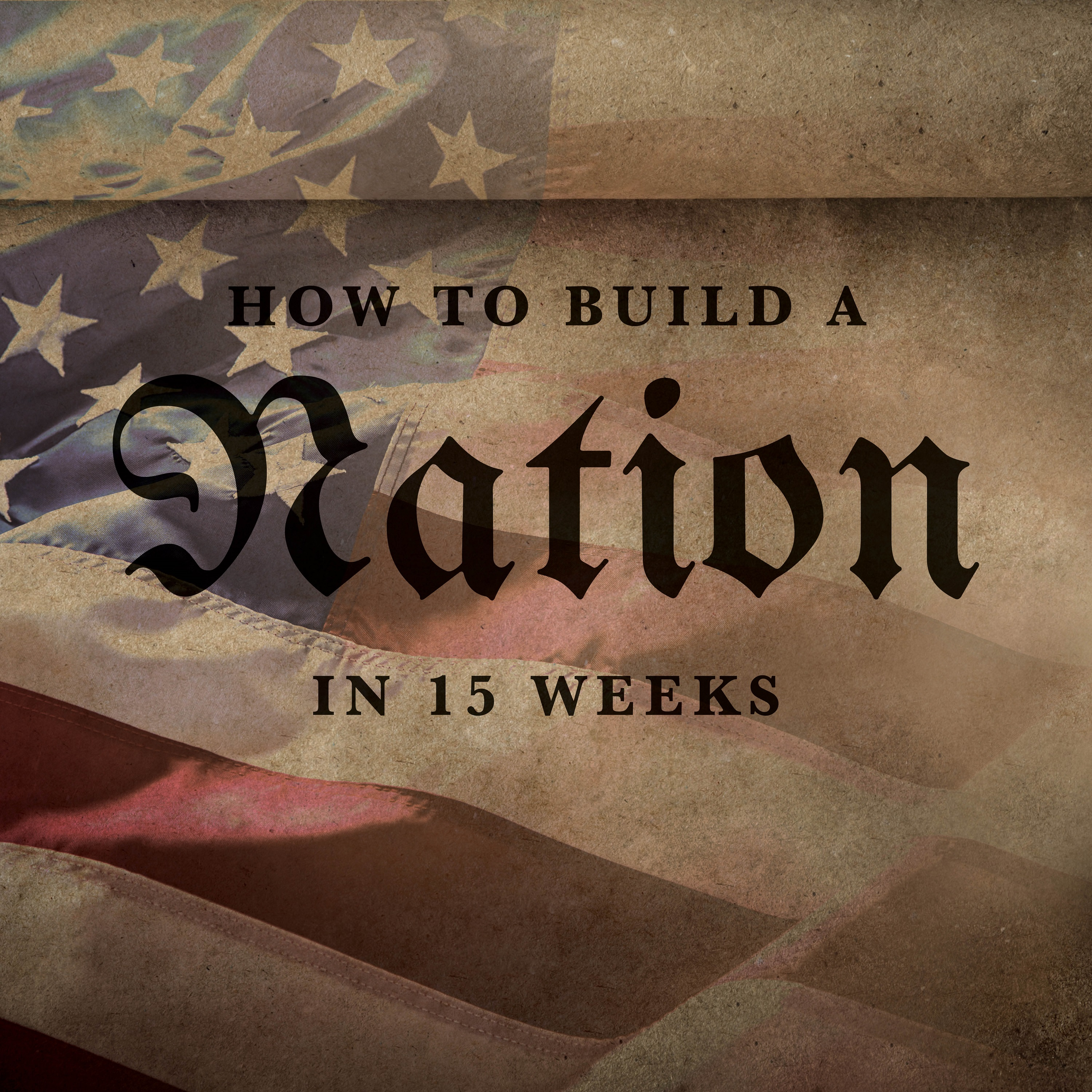 How to Build a Nation in 15 Weeks show art