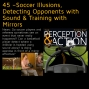 Artwork for 45 – Soccer Illusions, Detecting Opponents with Sound & Training with Mirrors