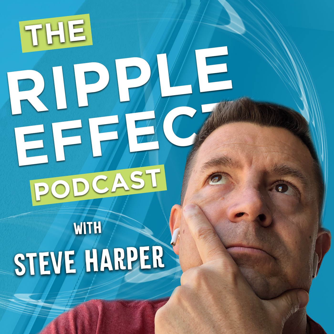 The Ripple Effect Podcast with Steve Harper show art