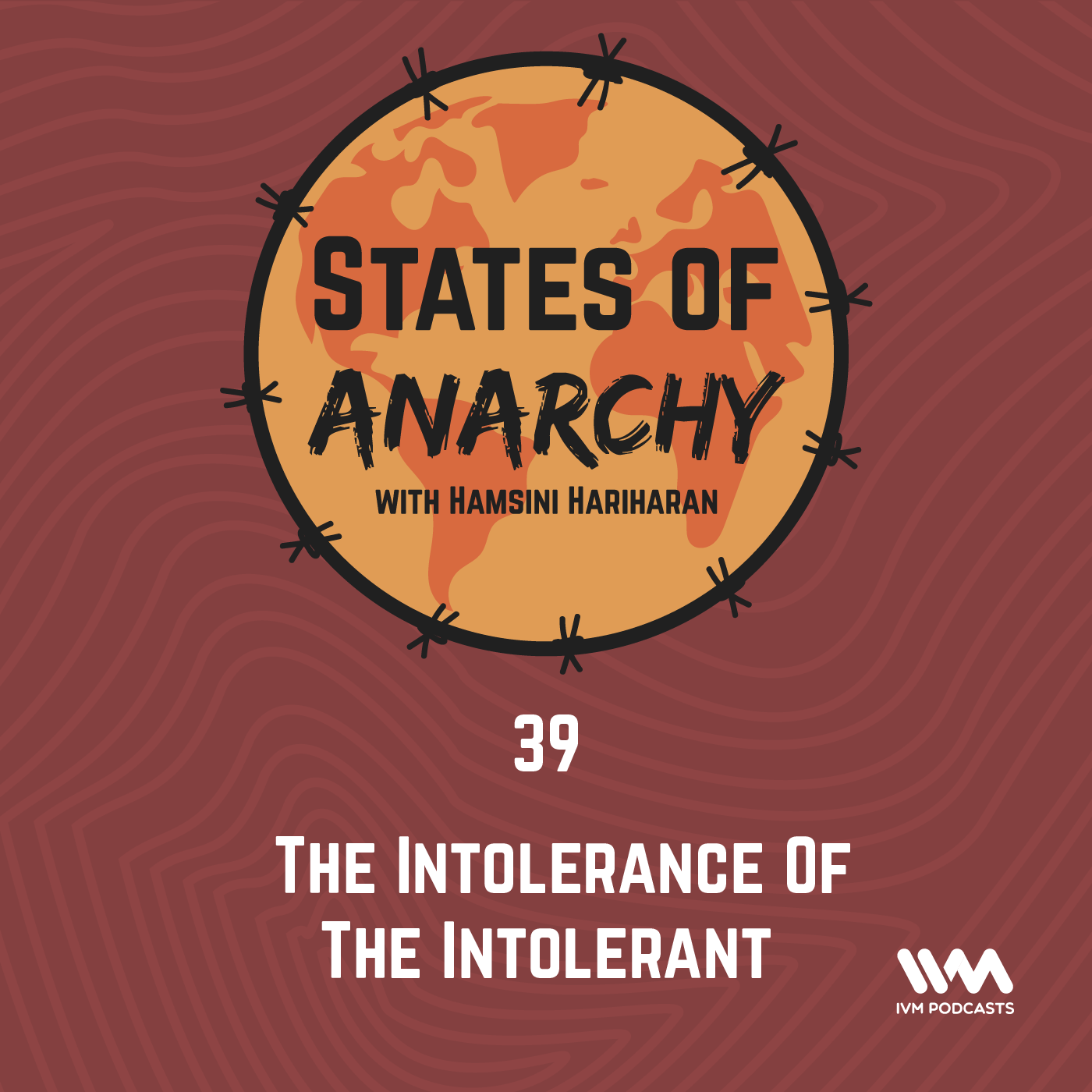 Ep. 39: The Intolerance Of The Intolerant