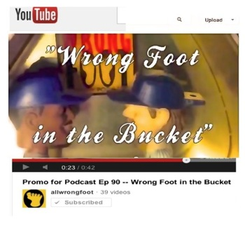 Promo for Show 90 --Wrong Foot in the Bucket