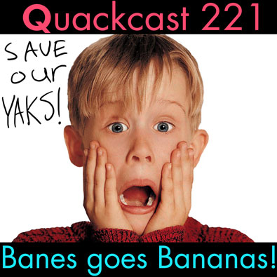 Episode 221 - Banes goes Bananas!