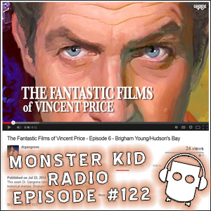 Monster Kid Radio #122 - Dr. Gangrene and the Fantastic Films of Vincent Price