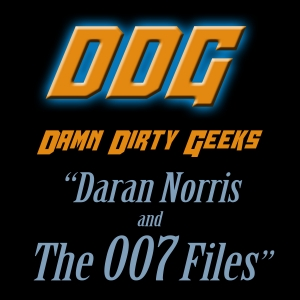 DARAN NORRIS and THE 007 FILES