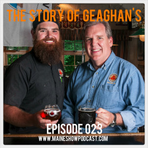 Episode 023 - The Story of Geaghan's