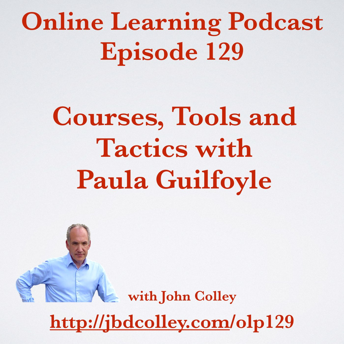 OLP129 Courses, Tools and Tactics with Paula Guilfoyle