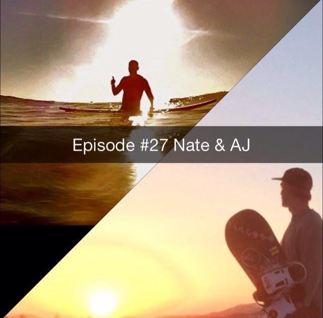 Episode #27 Nate & AJ