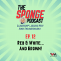 Artwork for Ep. 12: Red & White... And Brown!