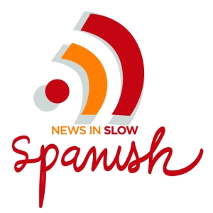 News in Slow Spanish - #350 - Language learning in the context of current events