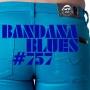 Artwork for Bandana Blues #757 - A Real Kick-Ass Show