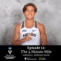 Artwork for Episode 12: The 4 Minute Mile, w/ State Champion Runner, Anthony Glover