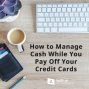 Artwork for 589-How to Manage Cash While You Pay Off Your Credit Cards