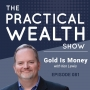 Artwork for Gold Is Money With Ken Lewis  - Episode 81