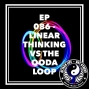 Artwork for Ep 086 - Linear Thinking vs The OODA Loop