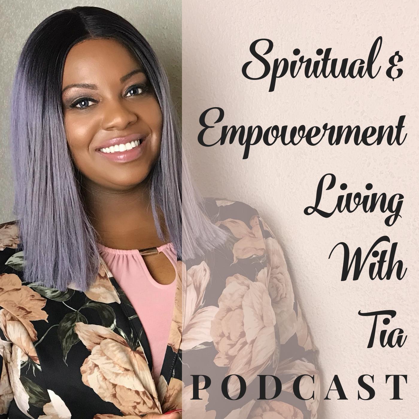 Spiritual & Empowerment Living With Tia show art