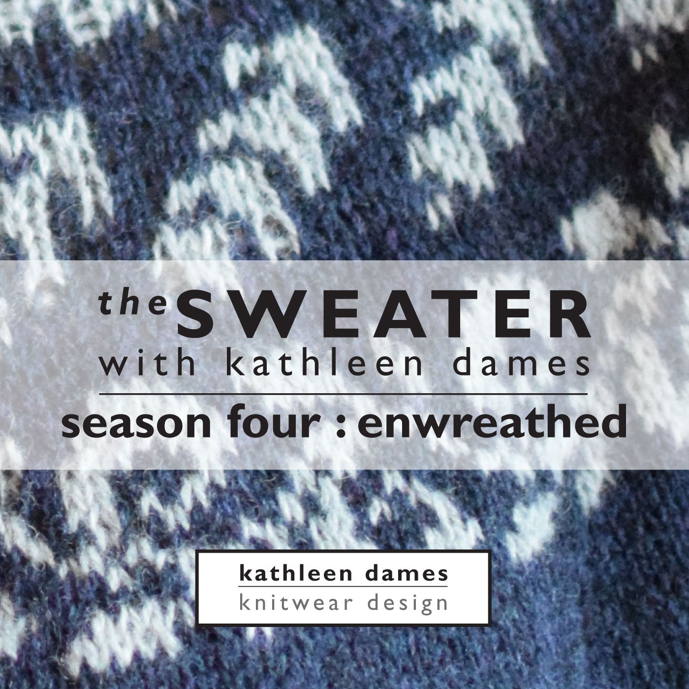 The Sweater with Kathleen Dames | Season Four, Episode Six : The Colorwork show art