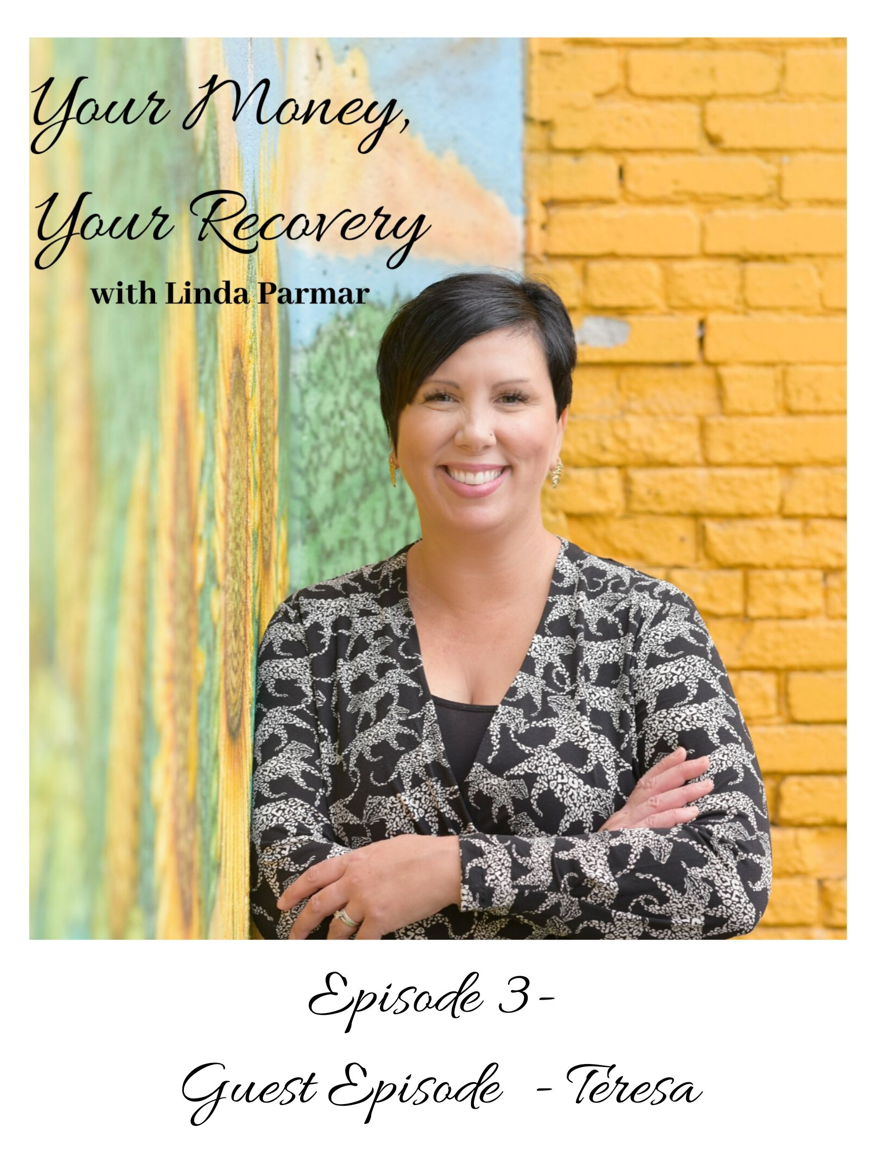 Episode 3 - Your Money, Your Recovery - Teresa