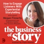 Artwork for #19: How to Engage Listeners With Experiential Storytelling With Megan Finnerty