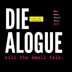DIE-ALOGUE: a true crime conversation: Alex Akesson