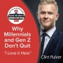 """Artwork for How to Get Millennials and GenZ to say """"I Love It Here!"""" with Clint Pulver"""