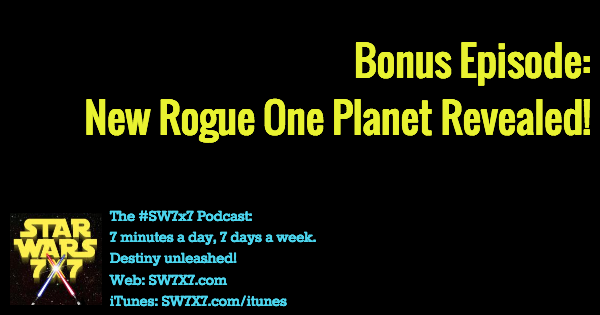 Bonus Episode: New Rogue One Planet Revealed!
