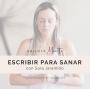 Artwork for Escribir para sanar con Sara Jaramillo