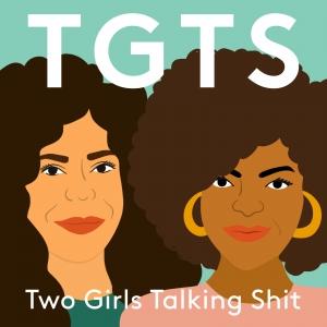Two Girls Talking Shit