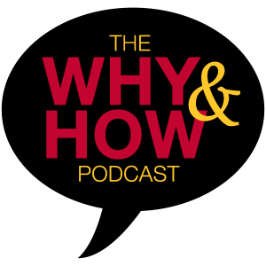 The Why & How Podcast