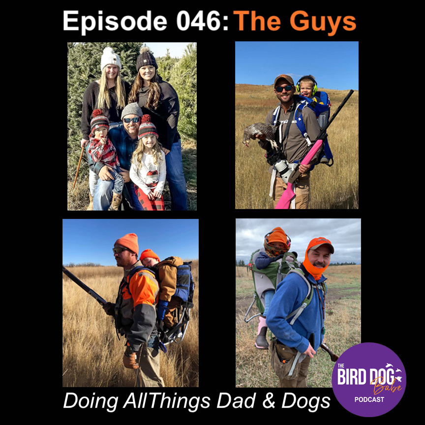 Episode 046: Doing All Things Dad & Dogs w/ The Guys
