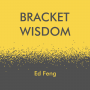 Artwork for Bracket Wisdom #2: The one thing you must get right