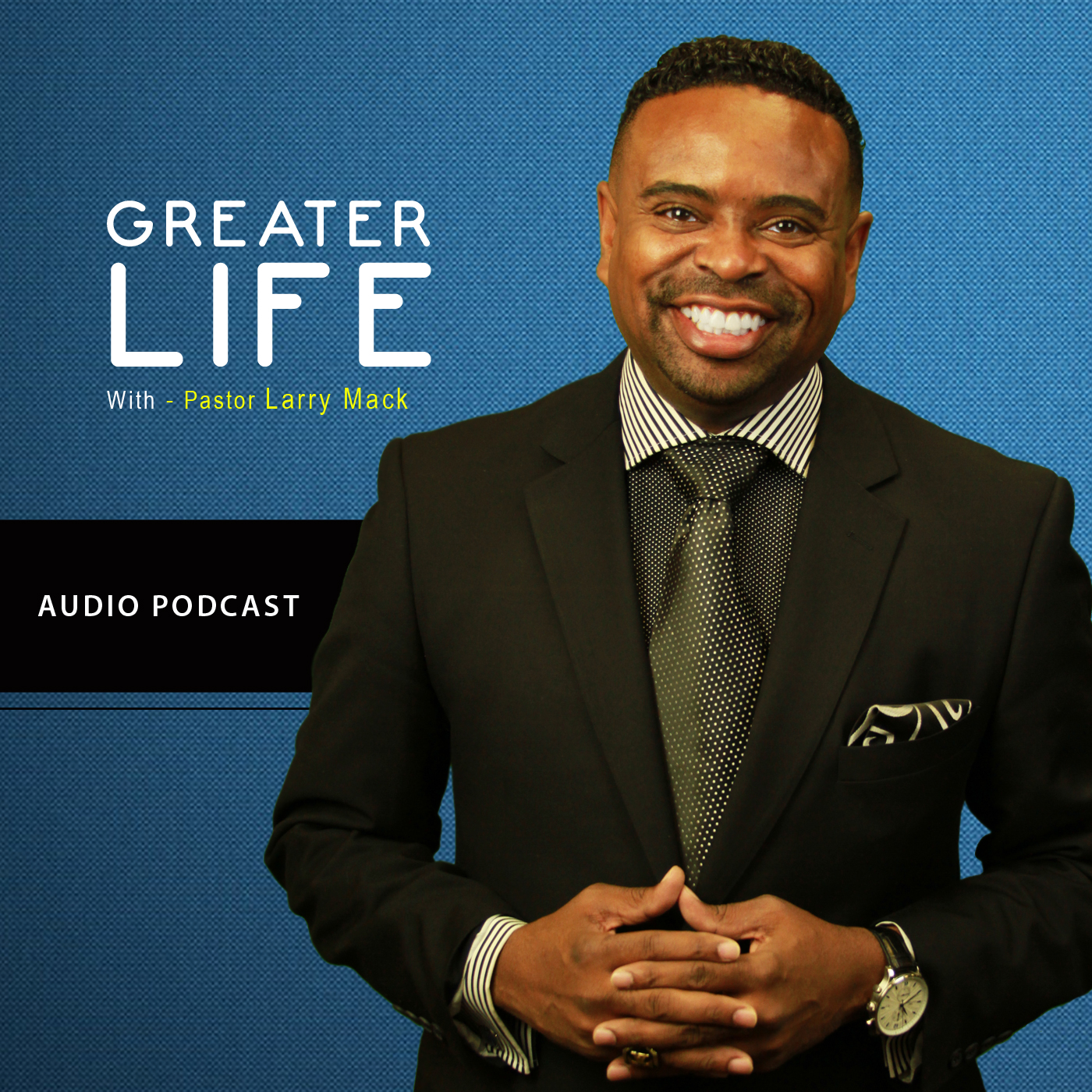 Greater Life with Pastor Larry Mack show art