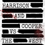 Artwork for Harrison and Cooper VS The West: Episode 104