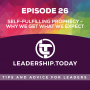 Artwork for Episode 26 - Self-Fulfilling Prophecy - Why We Get What We Expect