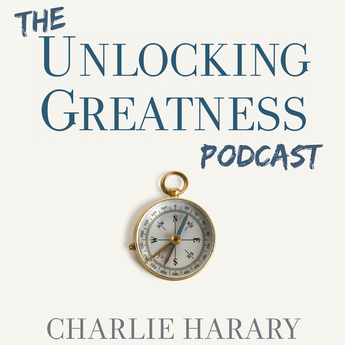 Unlocking Greatness with Charlie Harary show art