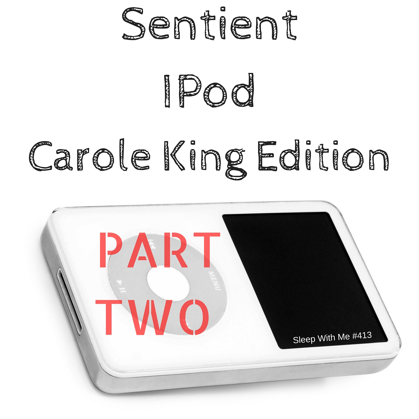 Lazer Cat | Sentient Ipod - Carole King Edition Pt2 - Sleep With Me #416