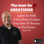 Artwork for Episode 248: Listen To THIS If You Want To Open Your Own PT Practice In The Future